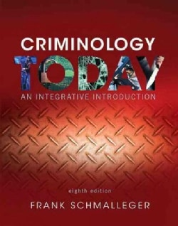 Criminology Today + Revel Access Card: An Integrative Introduction, Student Value Edition