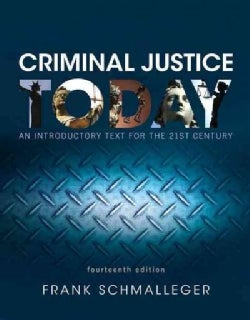 Criminal Justice Today + Revel Access Card: An Introductory Text for the 21st Century, Student Value Edition
