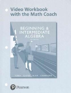 Beginning and Intermediate Algebra Video Workbook With the Math Coach
