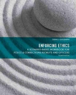 Enforcing Ethics: A Scenario-Based Workbook for Police and Corrections Recruits and Officers (Paperback)