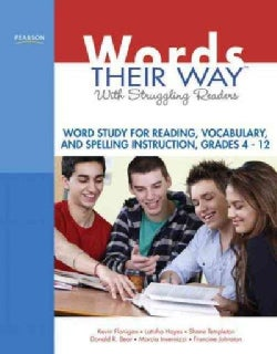 Words Their Way with Struggling Readers: Word Study for Reading, Vocabulary, and Spelling Instruction, Grades 4-12 (Paperback)