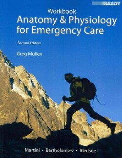Anatomy & Physiology for Emergency Care (Paperback)