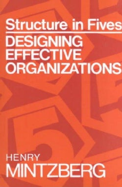 Structure in Fives: Designing Effective Organizations (Paperback)