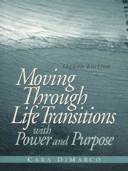 Moving Through Life Transitions With Power and Purpose (Paperback)