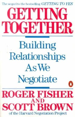 Getting Together: Building Relationships As We Negotiate (Paperback)