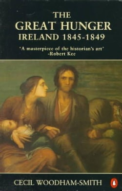 The Great Hunger: Ireland, 1845-1849 (Paperback)