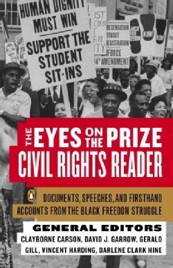 The Eyes on the Prize: Civil Rights Reader : Documents, Speeches, and Firsthand Accounts from the Black Freedom S... (Paperback)