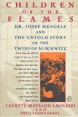 Children of the Flames: Dr. Josef Mengele and the Untold Story of the Twins of Auschwitz (Paperback)