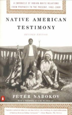 Native American Testimony: A Chronicle of Indian-White Relations from Prophecy to the Present, 1492-2000 (Paperback)