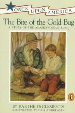 The Bite of the Gold Bug: A Story of the Alaskan Gold Rush (Paperback)