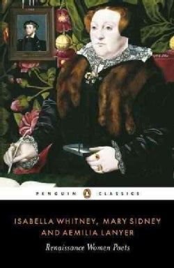Isabella Whitney, Mary Sidney and Aemilia Lanyer: Renaissance Women Poets (Paperback)