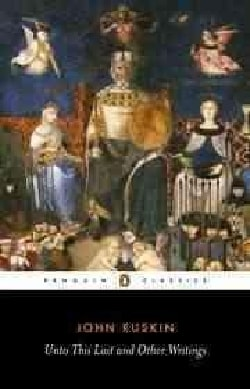 Unto This Last: And Other Writings (Paperback)