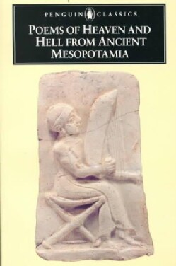 Poems of Heaven and Hell from Ancient Mesopotamia (Paperback)