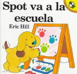 Spot va a la escuela / Spot Goes to School (Paperback)