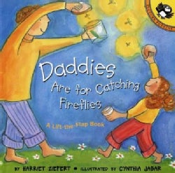 Daddies Are for Catching Fireflies: Life the Flap Book (Paperback)
