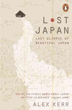 Lost Japan: Last Glimpse of Beautiful Japan (Paperback)