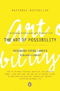 The Art of Possibility: Transforming Professional and Personal Life (Paperback)