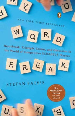 Word Freak: Heartbreak, Triumph, Genius, and Obsession in the World of Competitive Scrabble Players (Paperback)