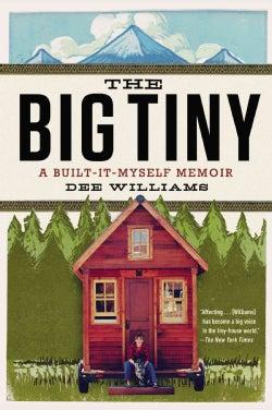 The Big Tiny: A Built-It-Myself Memoir (Paperback)