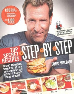 Top Secret Recipes Step-by-Step: Secret Formulas and Photos for Duplicating Your Favorite Famous Foods at Home (Paperback)