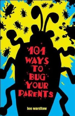 101 Ways To Bug Your Parents (Paperback)