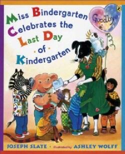 Miss Bindergarten Celebrates the Last Day of Kindergarten (Paperback)