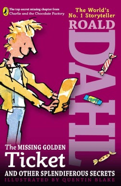 The Missing Golden Ticket and Other Splendiferous Secrets (Paperback)