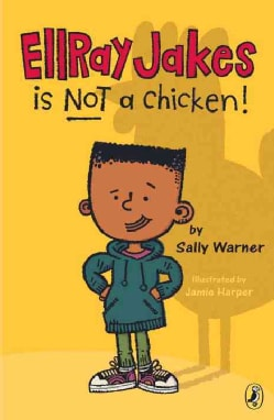 EllRay Jakes is Not a Chicken! (Paperback)