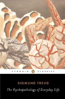 The Psychopathology of Everyday Life (Paperback)