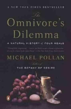 The Omnivore's Dilemma: A Natural History of Four Meals (Paperback)