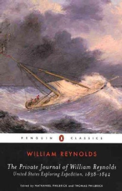 The Private Journal of William Reynolds: United States Exploring Expedition, 1838-1842 (Paperback)