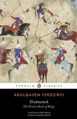 Shahnameh: The Persian Book of Kings (Paperback)