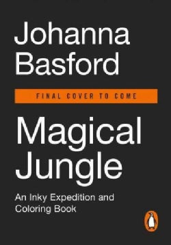 Magical Jungle: An Inky Expedition and Coloring Book for Adults (Paperback)
