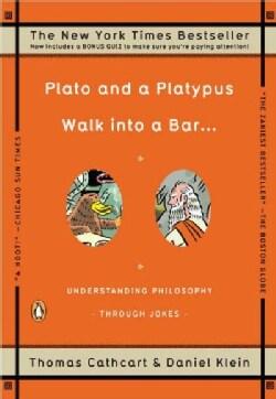 Plato and a Platypus Walk into a Bar...: Understanding Philosophy Through Jokes (Paperback)
