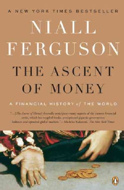 The Ascent of Money: A Financial History of the World (Paperback)