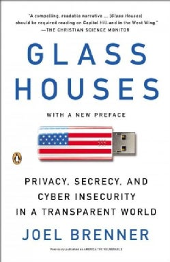 Glass Houses: Privacy, Secrecy, and Cyber Insecurity in a Transparent World (Paperback)