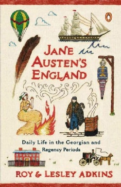 Jane Austen's England: Daily Life in the Georgian and Regency Periods (Paperback)