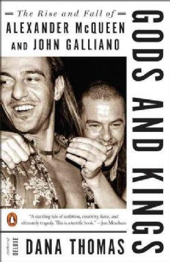 Gods and Kings: The Rise and Fall of Alexander Mcqueen and John Galliano (Paperback)