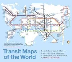 Transit Maps of the World: World's First Collection of Every Urban Train Map on Earth (Paperback)