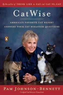 Catwise: America's Favorite Cat Expert Answers Your Cat Behavior Questions (Paperback)