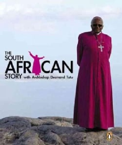 The South African Story With Archbishop Desmond Tutu (Hardcover)