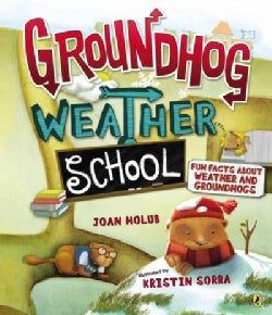 Groundhog Weather School: Fun Facts About Weather and Groundhogs (Paperback)