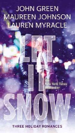 Let It Snow: Three Holiday Romances (Paperback)