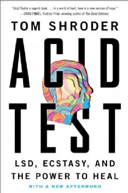 Acid Test: LSD, Ecstasy, and the Power to Heal (Paperback)