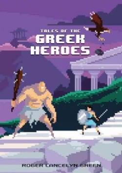 Tales of the Greek Heroes (Hardcover)