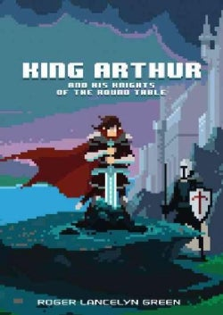 King Arthur and His Knights of the Round Table (Hardcover)