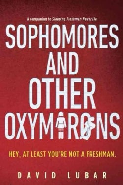 Sophomores and Other Oxymorons (Paperback)