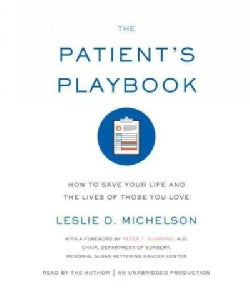 The Patient's Playbook: How to Save Your Life and the Lives of Those You Love (CD-Audio)