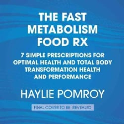 Fast Metabolism Food Rx: 7 Powerful Prescriptions to Feed Your Body Back to Health (CD-Audio)