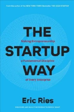 The Startup Way: Making Entrepreneurship a Fundamental Discipline of Every Enterprise (CD-Audio)